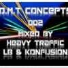 D.M.T Concepts 002 Mixed by Heavy Traffic Radio LB & Konfusion