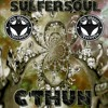 SULFERSOUL - C'THUN (FREE EXCLUSIVE FROM OLD GHOST RECORDS)