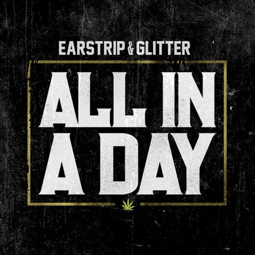 Earstrip & Glitter - All In A Day (Original Mix)
