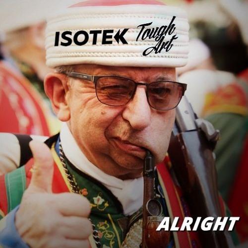 Isotek, Tough Art - Alright (Out Soon @Muzenga records)