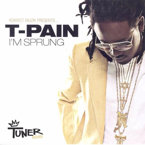 T Pain Im Sprung Free Mp3 Download: T - Pain - I'm Sprung (Tuner Remix) By Tuner
