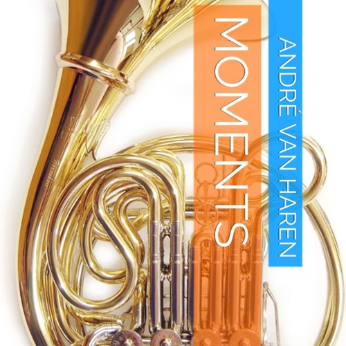 """""""Moments"""" for horn in F and piano."""