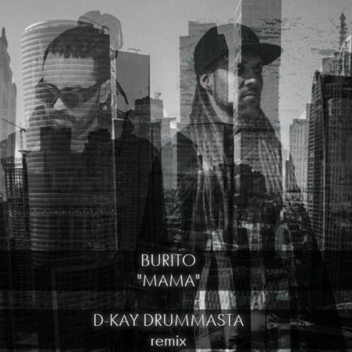 "BURITO - ""Мама"" (D-Kay Drummasta remix)"