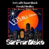 Download SanFranDisko Medley - Let's all chant (Rock Freak)#FreeDownload Mp3