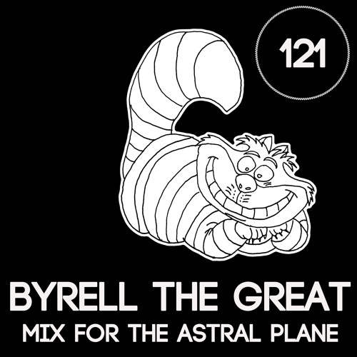 Byrell The Great Mix For The Astral Plane