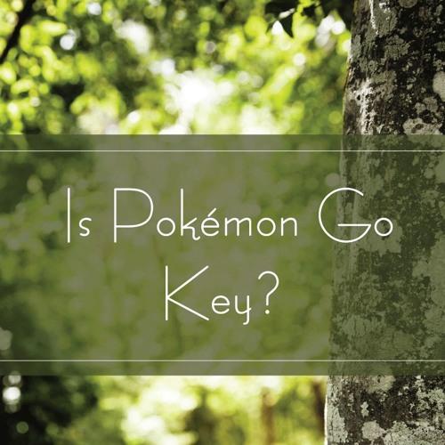 Is Pokémon Go Key?
