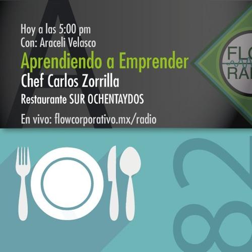 Aprendiendo A Emprender 031 - Chef Carlos Zorrilla, restaurante SUR OCHENTAYDOS