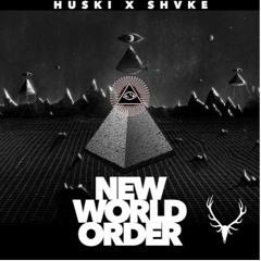 HUSKI X SHVKE - New World Order (Original Mix)