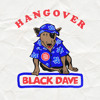 Black Dave - Hangover (Prod. Nick Catchdubs)