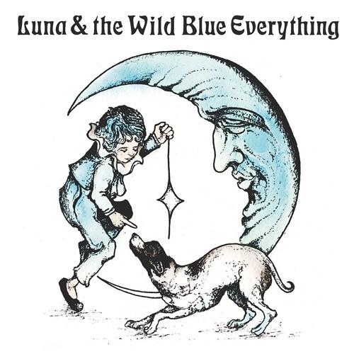 Luna & the Wild Blue Everything