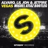 ALVARO, Lil Jon & JETFIRE - Vegas (Miguel Atiaz Bootleg)