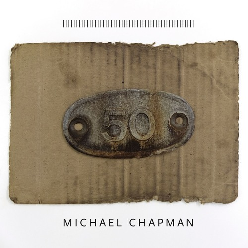 "Michael Chapman: 50 - ""Rosh Pina"" (2017, PoB-29)[CD/digital only]"