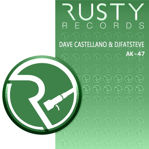 Dave Castellano & DjFatSteve - AK - 47 (Released 28/10/16)