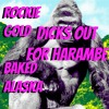 Rockie Gold & Baked Alaska - Dicks out for Harambe