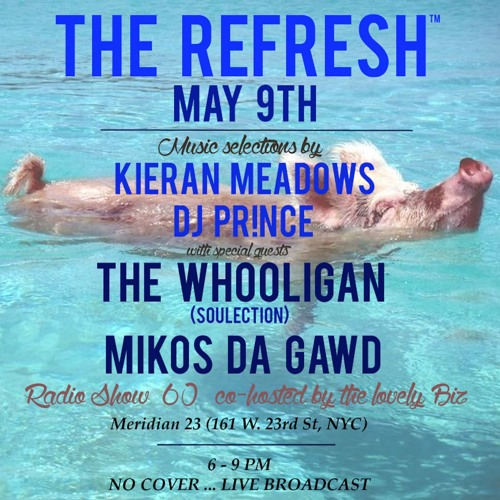 The REFRESH Radio Show # 60 (+ special guest DJ sets from Mikos Da Gawd & The Whooligan)