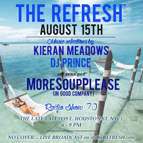 The REFRESH Radio Show # 70 (+ special guest DJ set from MoreSoupPlease)