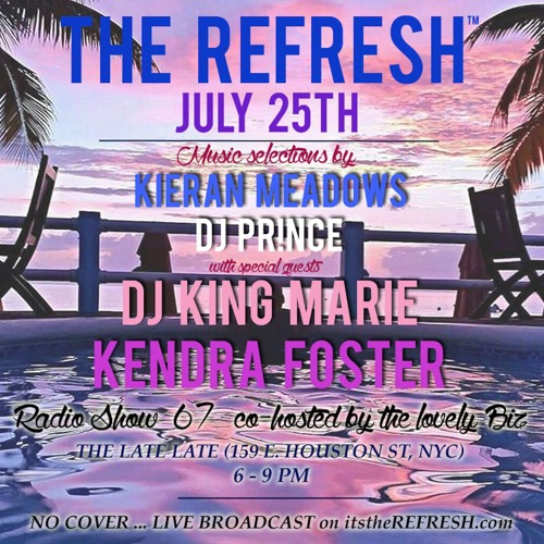 The REFRESH Radio Show # 67 (+ Kendra Foster and special guest set from DJ King Marie)