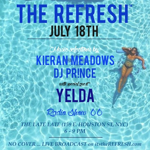 The REFRESH Radio Show # 66 (+ special guest DJ set from Yelda)