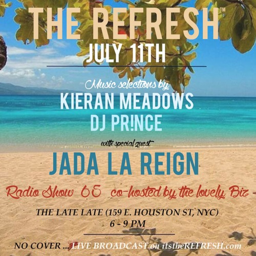 The REFRESH Radio Show # 65 (+ special guest DJ set from Jada La Reign)