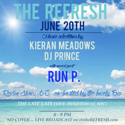The REFRESH Radio Show # 63 (+ special guest DJ set from Run P.)