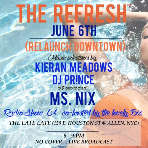 The REFRESH Radio Show # 61 (+ special guest DJ set from Ms. Nix)