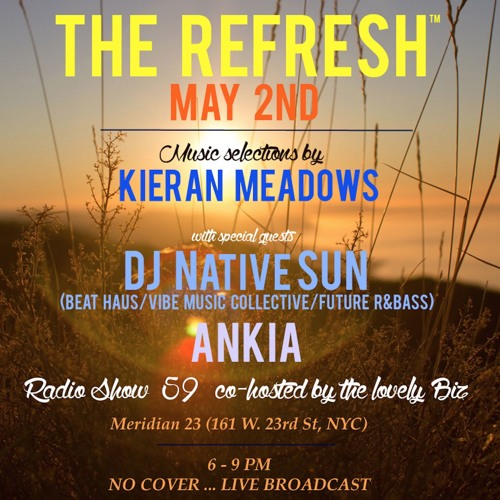 The REFRESH Radio Show # 59 (+ special guest DJ sets from Native Sun and Ankia)