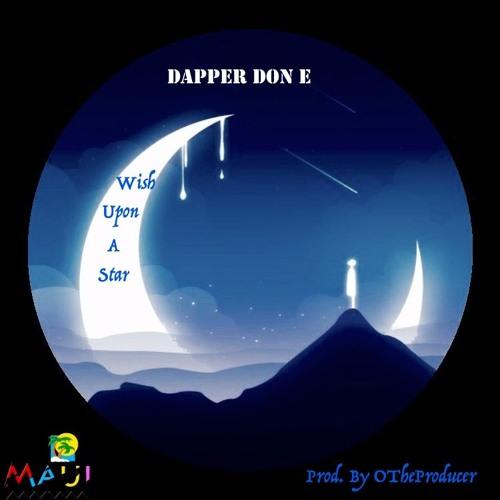 Dapper Don E - Wish Upon A Star (Prod. By OTheProducer)