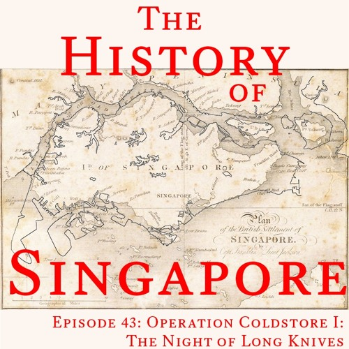 Episode 43: Operation Coldstore I: The Night of Long Knives