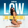 Inna - Low (AxelUP Remix)