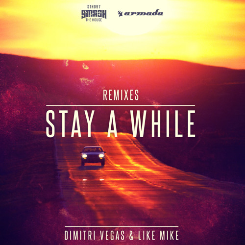 Dimitri Vegas & Like Mike - Stay A While (Firebeatz Remix) [OUT NOW]