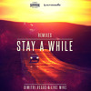 Dimitri Vegas & Like Mike - Stay A While (ROCKSTARZ vs BOOSTEDKIDS Remix) [OUT NOW]
