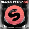 Burak Yeter - Go [OUT NOW]
