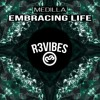Medilla - Embracing Life (Original Mix) OUT NOW