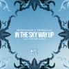 Retrohandz & Tropkillaz - In The Sky Way Up (feat. Richie Loop)