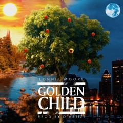 Lonnie Moore - Golden Child (Prod By D'Artizt)