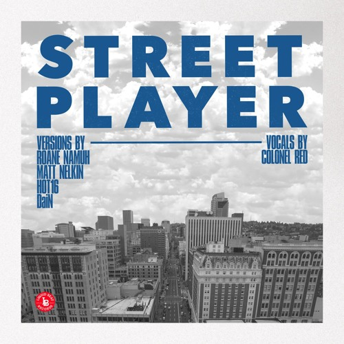 Roane Namuh - Street Player (Roane Zone Mix) ft. Colonel Red