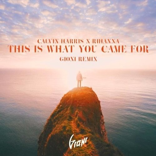 Calvin Harris This Is What You Came For Gioni Remix By Sr Muyayo