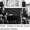 Candice Sand - Glitter in the Air (P!nk - Live Acoustic Cover) FREE Download