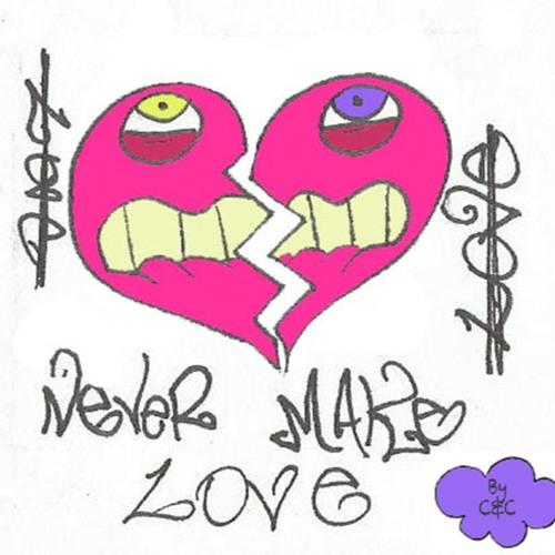 Never Make Love