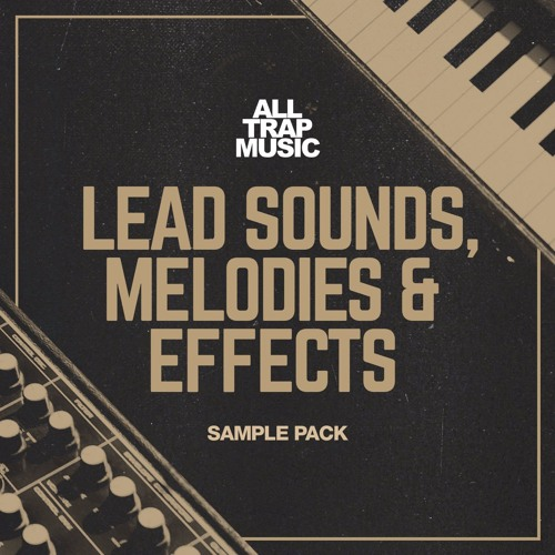 All Trap Music Sample Pack - Leads, Melodies and Effects by All ...