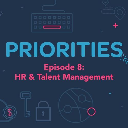 Priorities — Episode 8: Human Resources & Talent Management