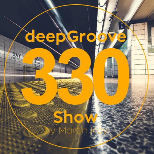 deepGroove Show 330