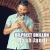 Raah Jandi By Dilpreet Dhillon