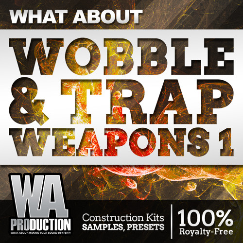 Wobble & Trap Weapons 1 [55 Construction Kits, 600+ Drums, 200+ Presets, DAW Templates]