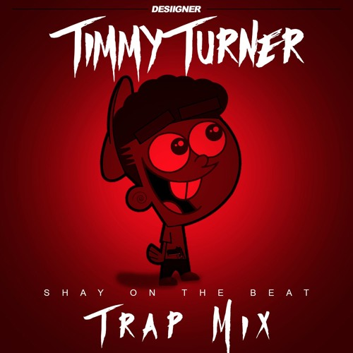 Timmy Turner Desiigner Shay On The Beat Trap Remix By Shay On The Beat On Soundcloud Hear The World S Sounds