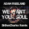 ADAM FREELAND - WE WANT YOUR SOUL {SirBenCharles. Remix} ☆ TJR OCTOBER TOP 10 ☆
