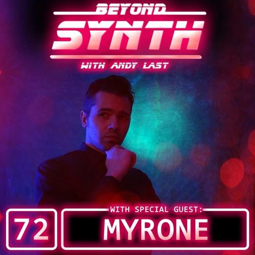 Beyond Synth - 72 - Myrone