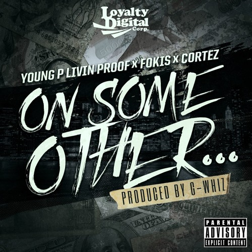 """""""On Some Other…"""" - Ft. Young P Livin Proof, Fokis & Cortez"""