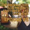 Ep. 003 - Craft beer styles, Tampa Beer tourism, Xbox Onezies, and VR