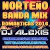 Norteño Banda Mix ( ROMANTICAS 2016 ) - DJ Alexis Portada del disco